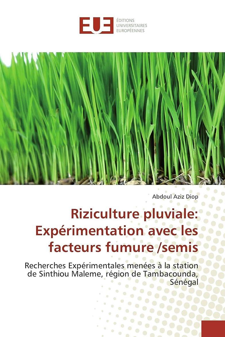 妊娠した虹会計士Riziculture pluviale: Expérimentation avec les facteurs fumure /semis: Recherches Expérimentales menées à la station de Sinthiou Maleme, région de Tambacounda, Sénégal