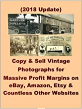 Copy & Sell Vintage Photographs for Massive Profit Margins on eBay, Amazon, Etsy & Countless Other Websites: A Public Domain Genius Special Report