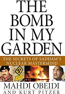 The Bomb in My Garden: The Secrets of Saddam's Nuclear Mastermind