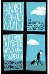 The Hundred-Year-Old Man Who Climbed Out of the Window and Disappeared (English Edition) Format Kindle