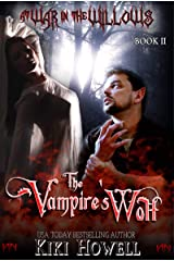 The Vampire's Wolf (At War In The Willows Book 2) Kindle Edition