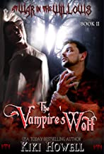 The Vampire's Wolf (At War In The Willows Book 2)