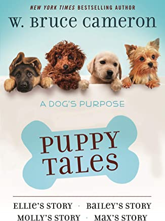 A Dog's Purpose Puppy Tales Collection: Ellie's Story, Bailey's Story, Molly's Story, Max's Story (English Edition)
