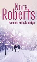Passion sous la neige (Nora Roberts)