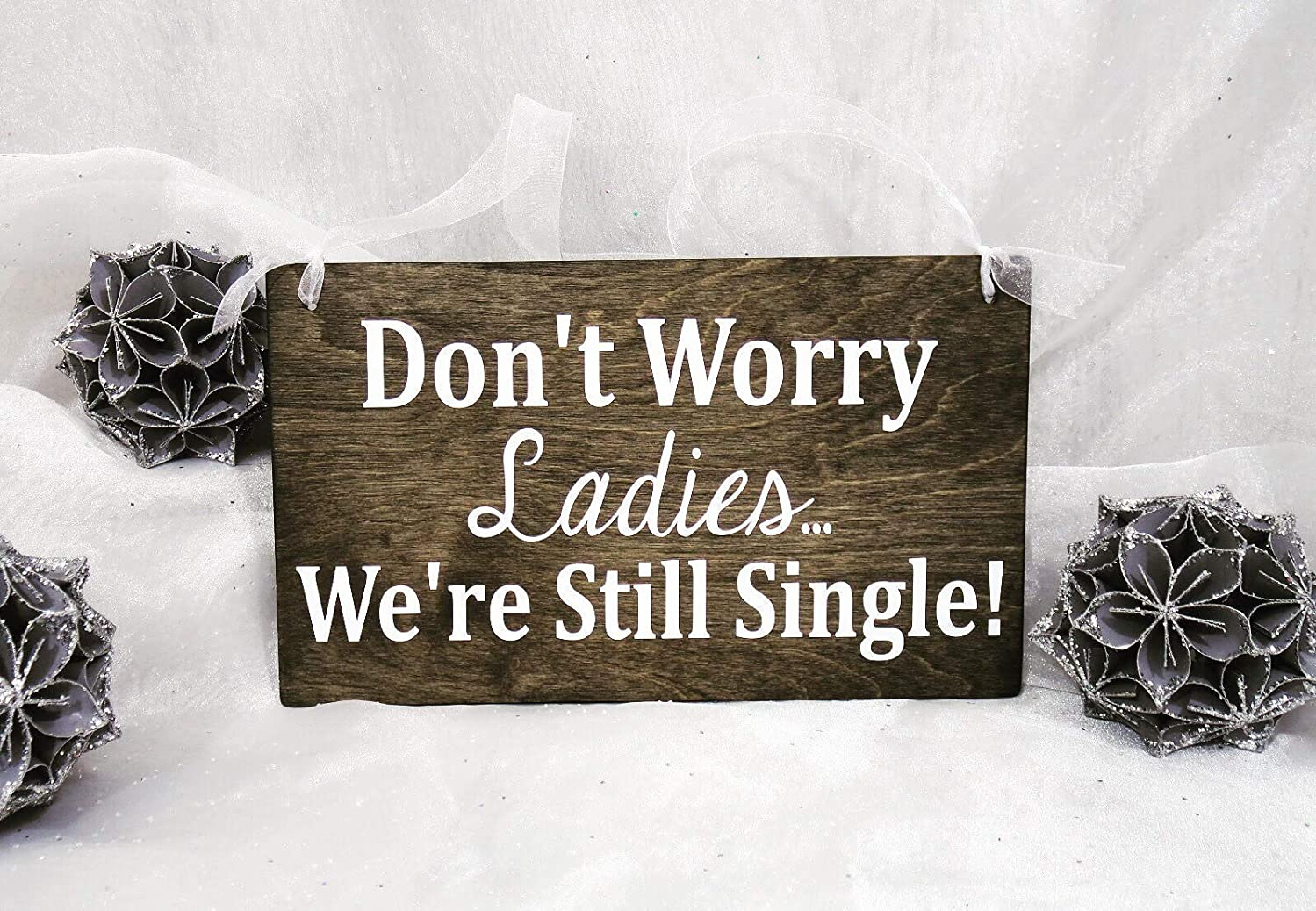 Don't Worry Ladies. We're Still Single! Wedding Wood Sign, Wedding Signs, Ring Bearer, Ring Bearer Sign, Flower Girl Sign, Ceremony Sign