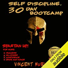 Self Discipline: 30 Day Bootcamp Spartan Bootcamp for more: Self Confidence, Willpower, Self Belief and Self Discipline