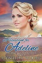 A Husband for Adeline (Golden City Brides Book 3)