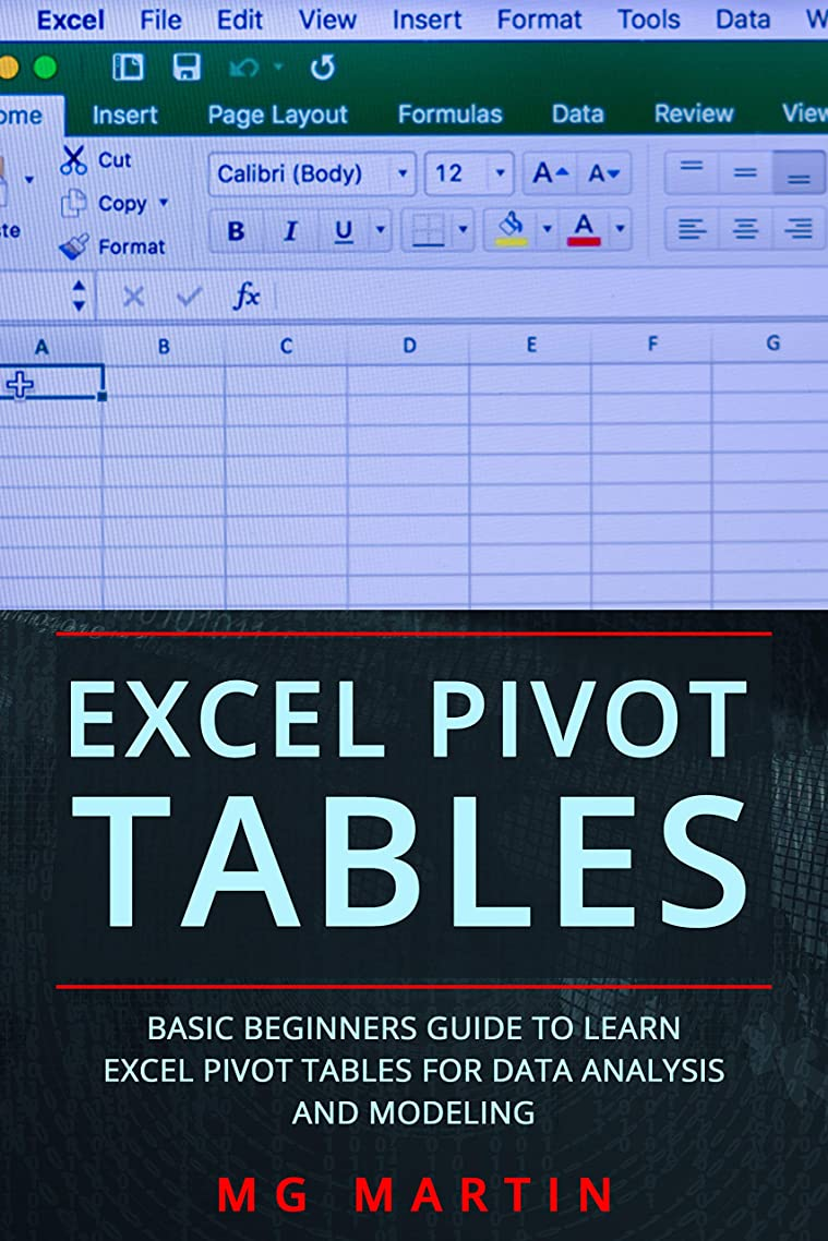 クルーズボード楽しませるExcel Pivot Tables: Basic Beginners Guide to Learn Excel Pivot Tables for Data Analysis and Modeling (English Edition)