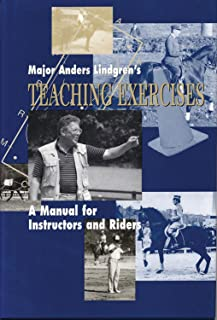 Major Anders Lindgren's Teaching Exercises: A Manual for Instructors and Riders (Masters of Horsemanship Series)
