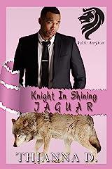 Knight in Shining Jaguar (Wylde KingDom Book 2) Kindle Edition