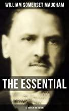 The Essential Somerset Maugham: 33 Books in One Edition: Novels, Short Stories, Plays & Travel Sketches (By the prolific British writer, author of