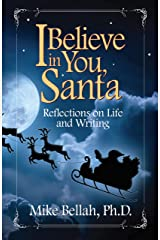 I Believe in You, Santa: Reflections on Life and Writing Kindle Edition