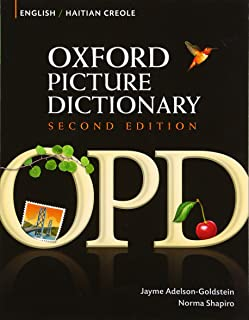 Oxford Picture Dictionary Second Edition: English-Haitian Creole Edition: Bilingual Dictionary for Haitian Creole-speaking...