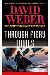 Through Fiery Trials: A Novel in the Safehold Series Kindle Edition
