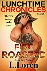 Lunchtime Chronicles: Fire Roasted Kindle Edition