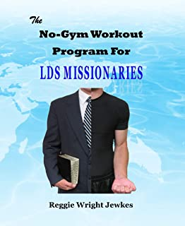 The No-Gym Workout Program for LDS Missionaries - Book Only