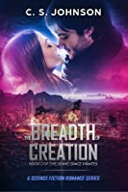 The Breadth of Creation: A Science Fiction Romance Series (The Divine Space Pirates Book 2)