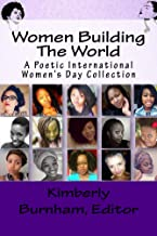Women Building The World: A Poetic International Women's Day Collection