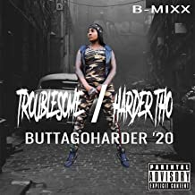 Troublesome/Harder Tho [Explicit]