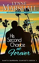 His Second Chance at Forever (Santa Barbara Sunsets Book One)