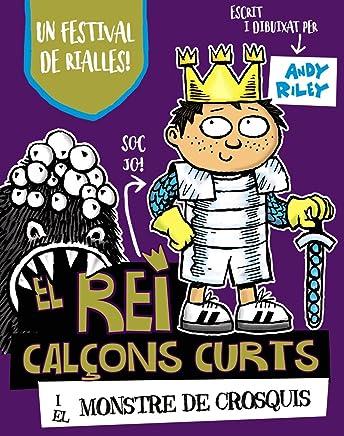 El rei Calçons Curts i el monstre de Crosquis