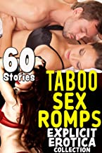 TABOO SEX ROMPS : 40 EXPLICIT EROTICA STORIES COLLECTION (English Edition)