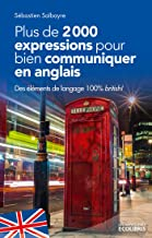 Plus de 2000 expressions pour communiquer en anglais (French Edition)