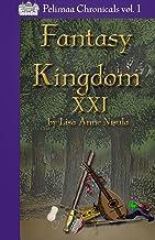 Fantasy Kingdom XXI (Pelimaa Chronicals Book 1) (English Edition)
