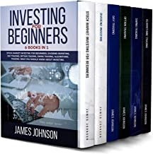 Investing for Beginners: 6 Books in 1. Stock Market Investing for Beginners, Dividend Investing, Day Trading, Options Trading, Swing Trading. Algorithmic Trading: What You Should Know About Investing