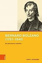 Bernard Bolzano (1781–1848): Ein böhmischer Aufklärer (Symbolische Kommunikation in der Vormoderne) (German Edition)