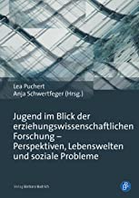 Jugend im Blick der erziehungswissenschaftlichen Forschung – Perspektiven, Lebenswelten und soziale Probleme (German Edition)