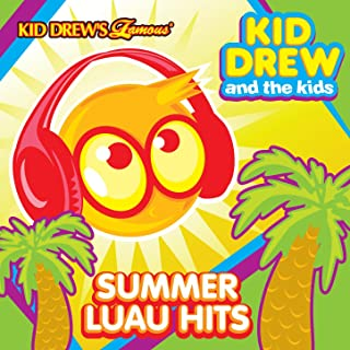 Kid Drew And The Kids Present: Summer Luau Hits