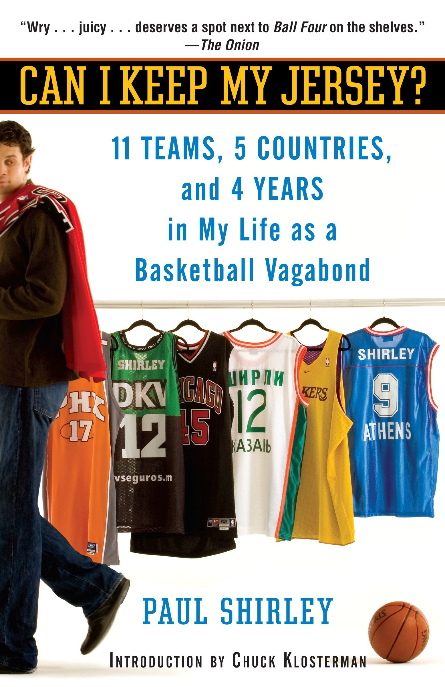 Image OfCan I Keep My Jersey?: 11 Teams, 5 Countries, And 4 Years In My Life As A Basketball Vagabond