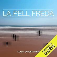 La Pell Freda