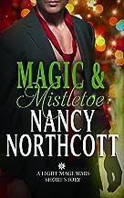 Magic & Mistletoe: A Light Mage Wars Short Story