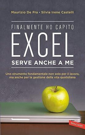 Finalmente ho capito che Excel serve anche a me: Uno strumento fondamentale non solo per il lavoro, ma anche per la gestione della vita quotidiana