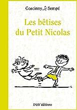 Les bêtises du Petit Nicolas (French Edition)