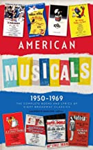 American Musicals: The Complete Books and Lyrics of Eight Broadway Classics 1950 -1969 (LOA #254): Guys and Dolls / The Pajama Game / My Fair Lady / ... America Classic Broadway Musicals Collection)