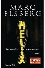 HELIX - Sie werden uns ersetzen: Roman (German Edition) Kindle Edition