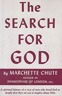 The Search for God: A Spiritual History of a Race of Man who Loved God so Deeply that they Set Out to Inquire about Him