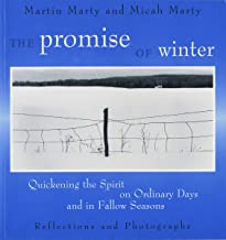 The Promise of Winter: Quickening the Spirit on Ordinary Days and in Fallow Seasons