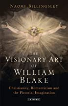 The Visionary Art of William Blake: Christianity, Romanticism and the Pictorial Imagination (Library of Modern Religion)