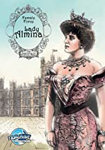 Female Force: Lady Almina: The Woman Behind Downton Abbey