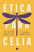 Ética para Celia (Spanish Edition)