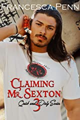 Claiming Mr. Sexton (Quick and Dirty Series Book 3) Kindle Edition