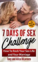 7 Days of Sex Challenge: How to Rock Your Sex Life and Your Marriage (2nd Edition)