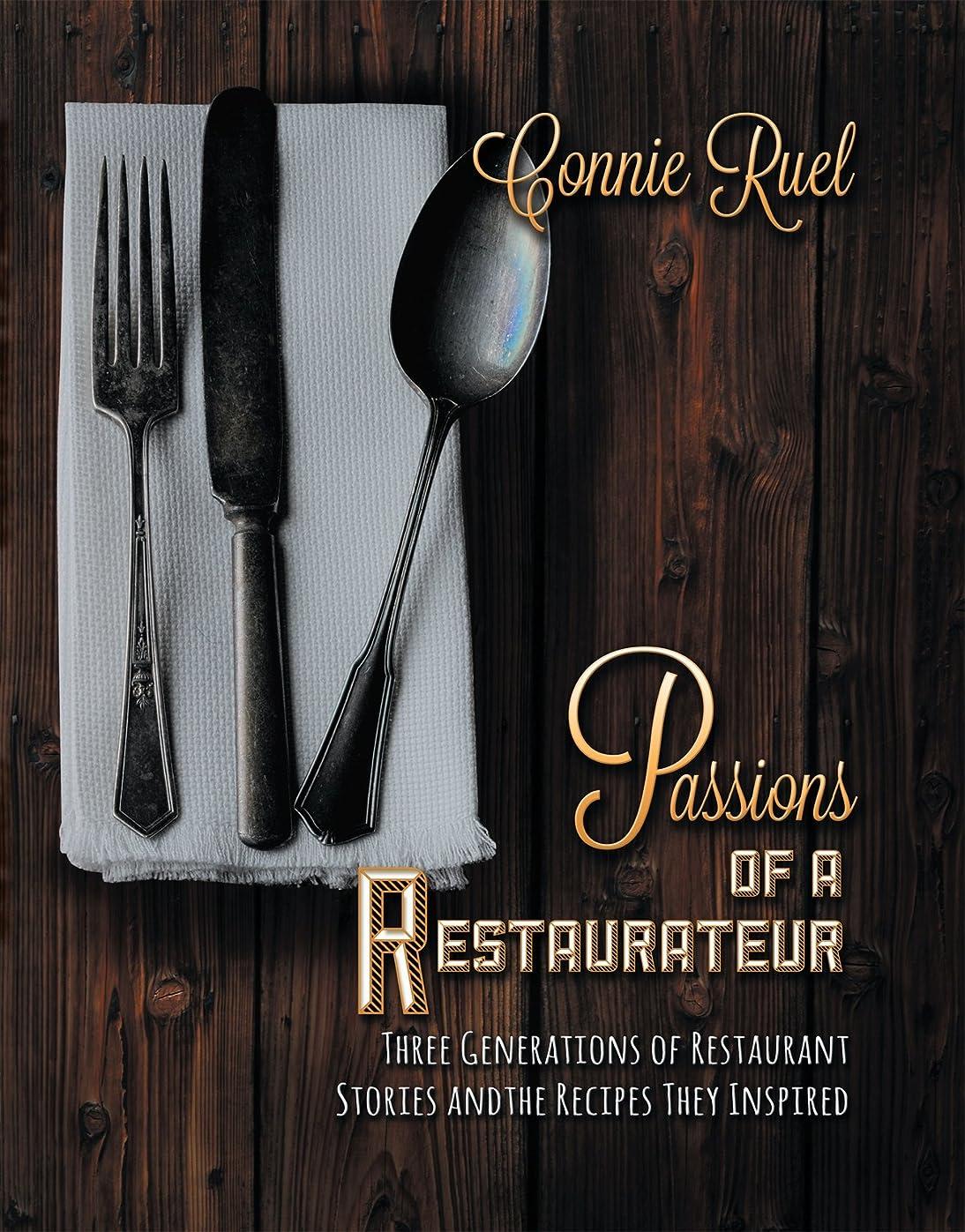 ゴールド支給Passions of a Restaurateur: Three generations of restaurant stories and the recipes they inspired (English Edition)