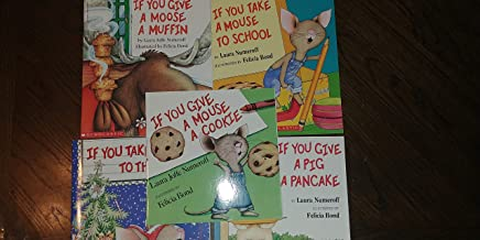 If You Give Set: If You Give a Mouse a Cookie, If You Take a Mouse to the Movies, If You Take a Mouse to School, If You Give a Moose a Muffin, and If You Give a Pig a Pancake (5-Book Set)