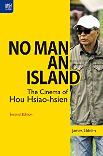 No Man an Island: The Cinema of Hou Hsiao-hsien, Second Edition