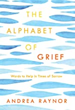 The Alphabet of Grief: Words to Help in Times of Sorrow